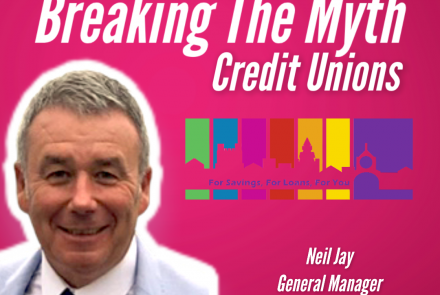 Breaking The Myth - Credit Unions